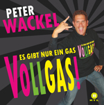 peter_wackel_vollgas_150